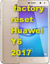 master format- factory reset Huawei Y6 2017