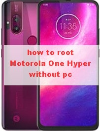 how to root Motorola One Hyper without pc