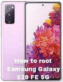 How to root Samsung Galaxy S20 FE 5G